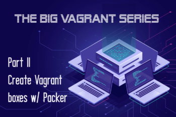 How to create a Vagrant box with Packer
