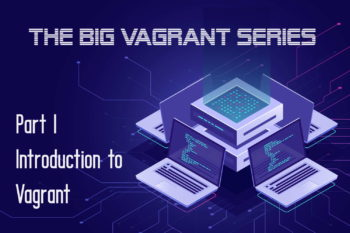 The complete introduction to Vagrant