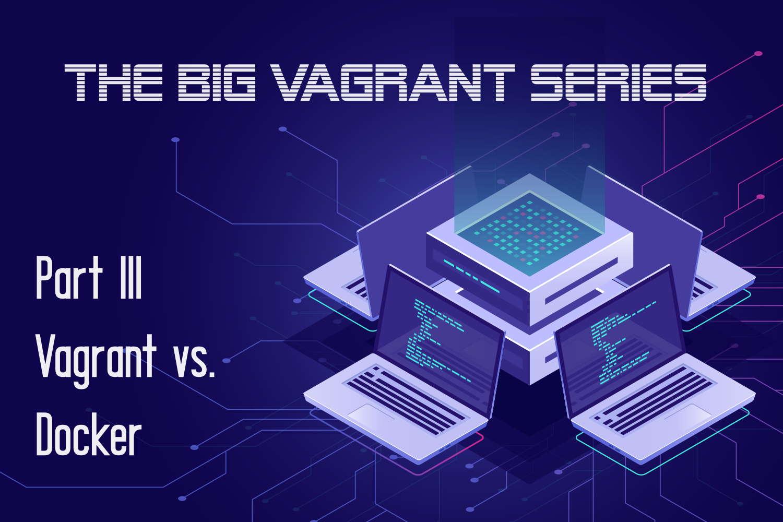 Vagrant vs. Docker