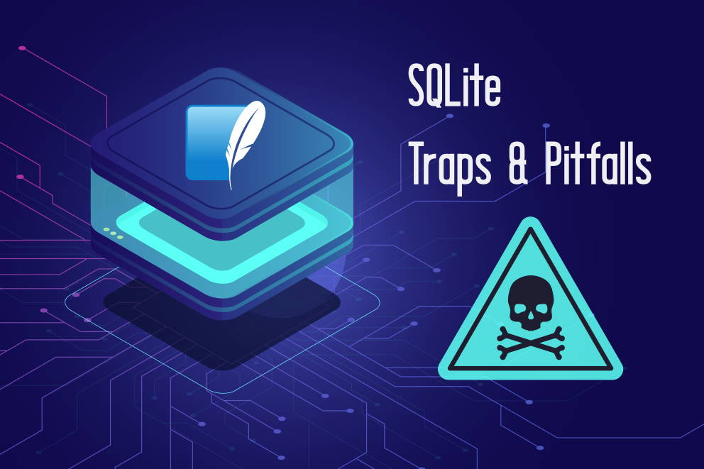 SQlite traps and pitfalls