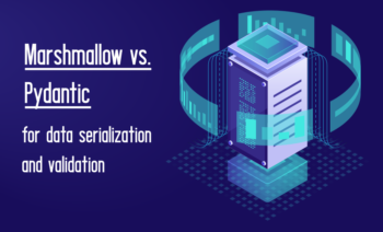 marshmallow vs. pydantic – Python's 2 best libraries for data serialization and validation