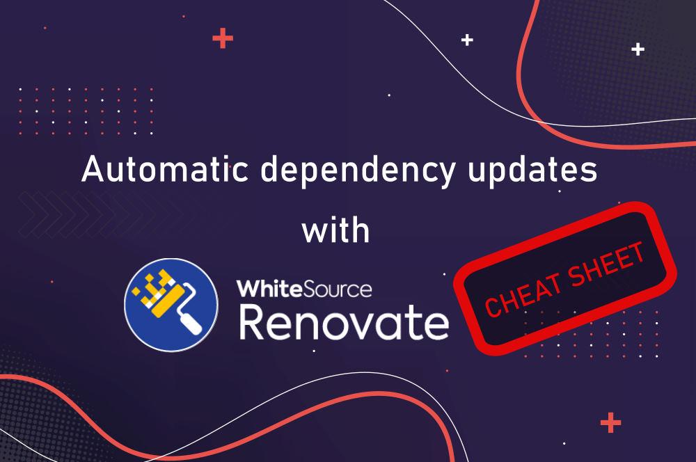 renovate bot cheat sheet feature